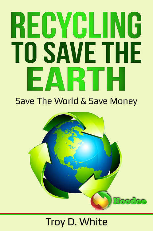 Recycling to Save the Earth eBook