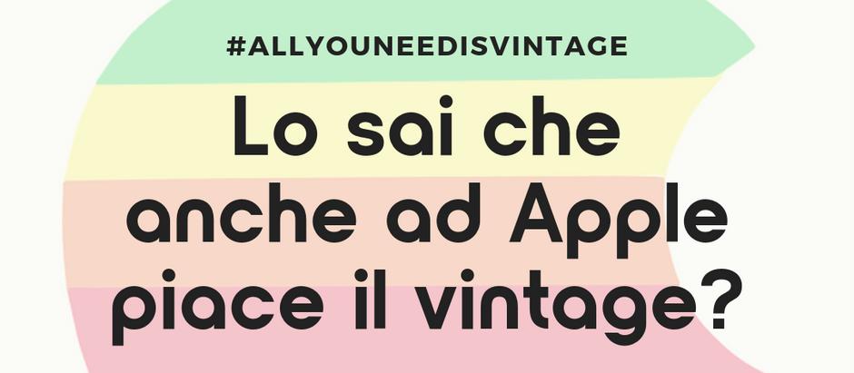 Lo sai che anche ad Apple piace il vintage?