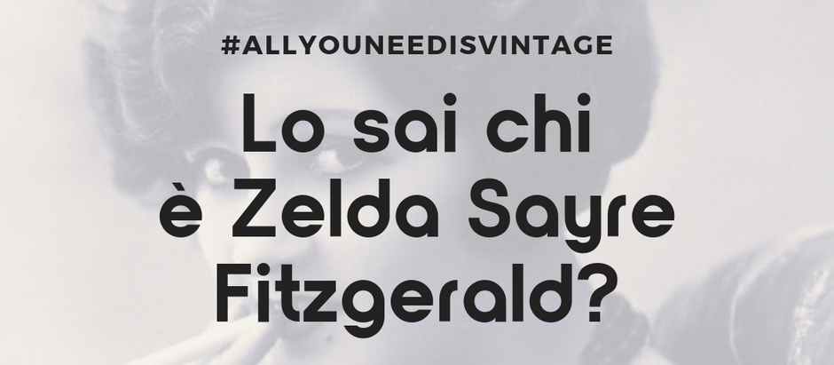 Lo sai chi è Zelda Sayre Fitzgerald?
