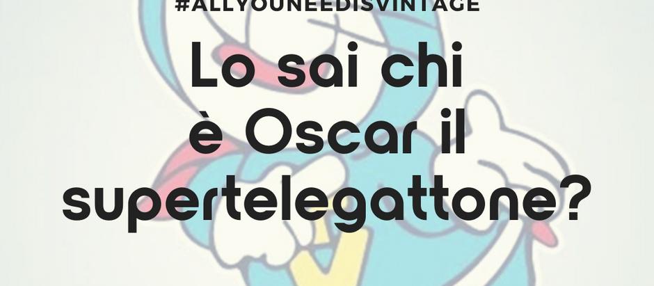 Lo sai chi è Oscar il telegattone?