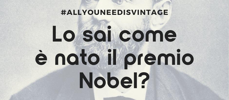 Lo sai come è nato il premio Nobel?