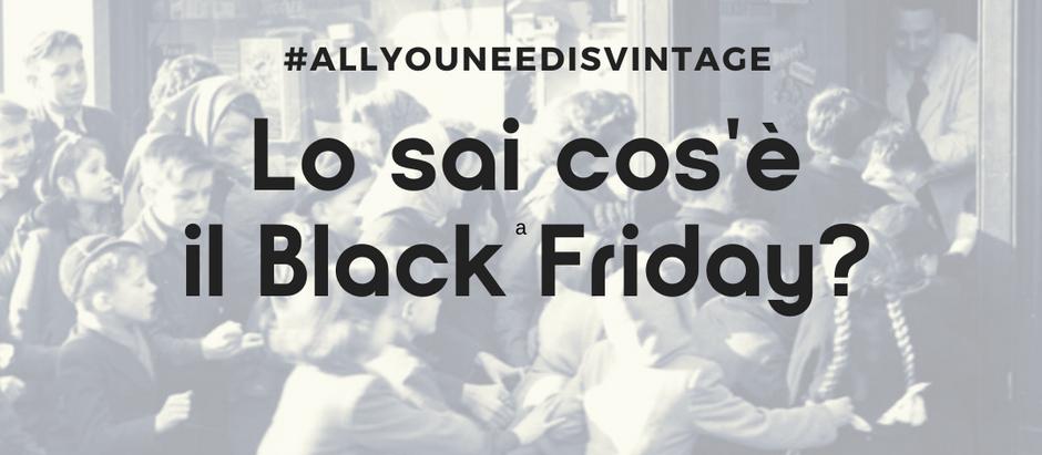 Lo sai cos'è il Black Friday?