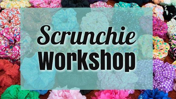 Scrunchie Workshop