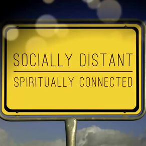 Social distancing/spiritual connection