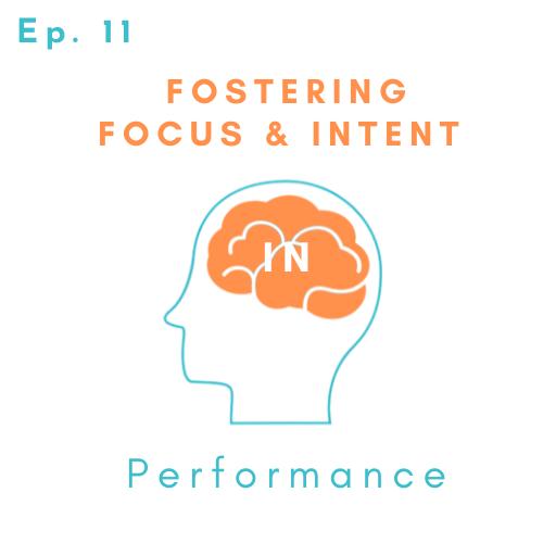 Fostering Focus & Intent