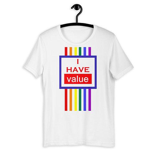 I Have Value - LGBTQ+ Rainbow Printed T-Shirt