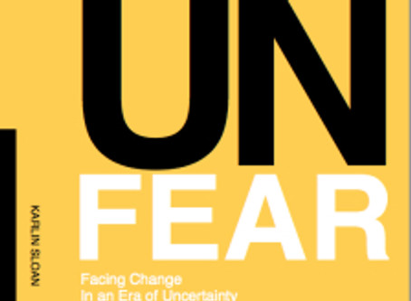 Unfear: Facing Change in an Era of Uncertainty