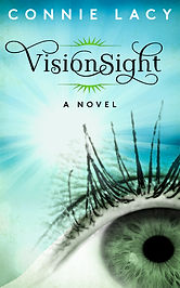 VisionSight: a Novel by Connie Lacy