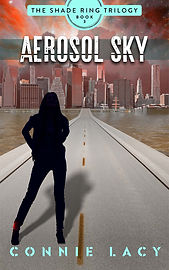 Aerosol Sky, Book 3 of The Shade Ring Trilogy by Connie Lacy