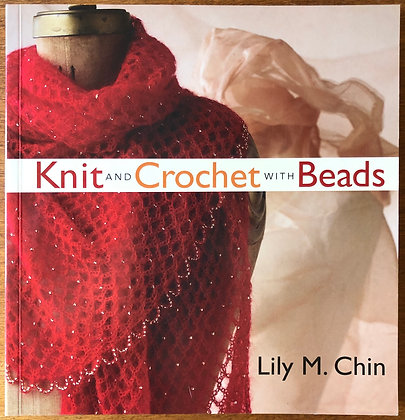 Lily Chin: Knit and Crochet with Beads