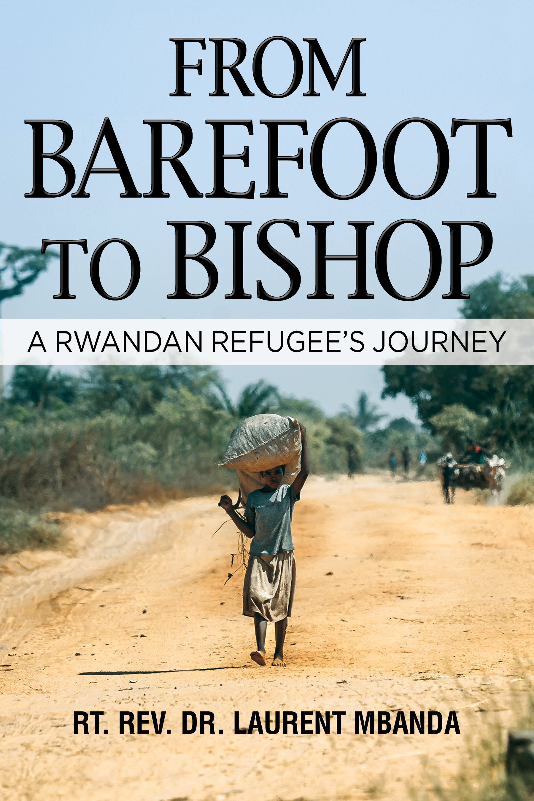 From Barefoot To Bishop A Rwandan Refugee Journey.jpg