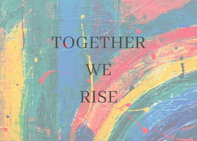 TOGETHER WE RISE.jpg