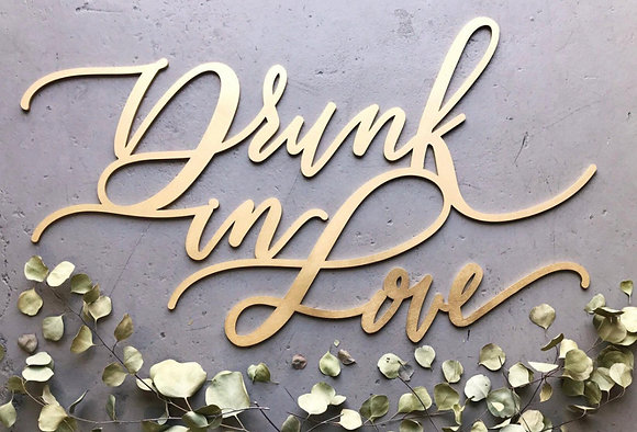 Drunk In Love Sign