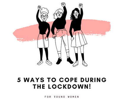 5 ways for young women to cope during the lockdown