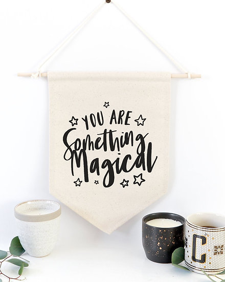 You are Something Magical Hanging Wall Banner