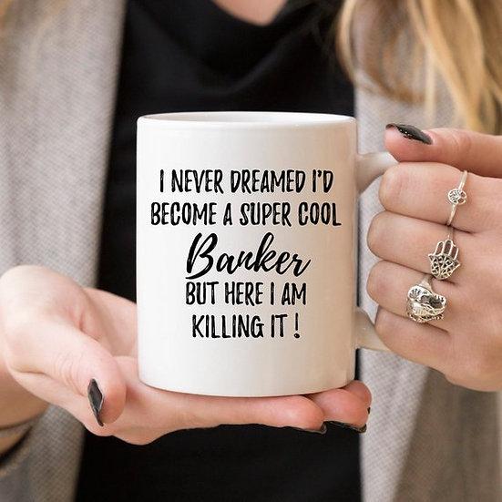 Banker Mug, Banker Gift, Gift For Banker, Banking