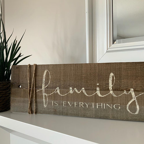Barnboard sign 'Family is Everything'