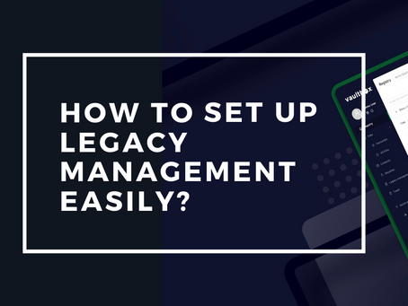 How to set up legacy management easily?