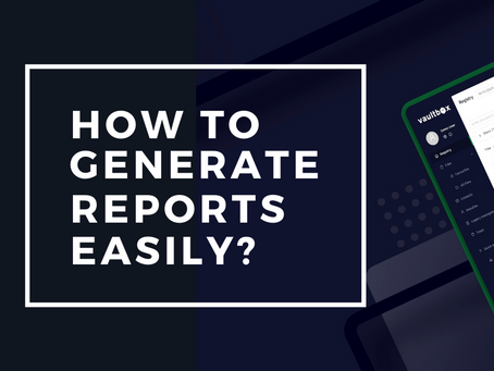 How to generate reports easily?