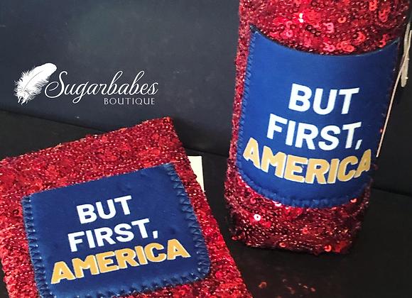 """But first, America"" koozie"