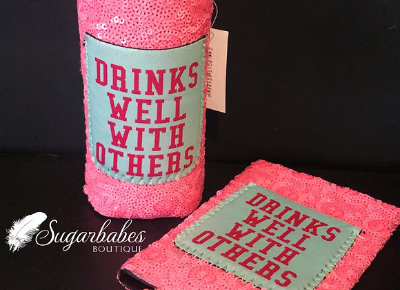 """""""Drinks well with others"""" koozie"""