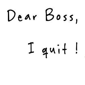 Dear boss I quit, Single Source Recruitment, Gloucestershire Recruitment, Tewkesbury Recruitment