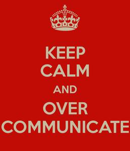 Keep calm and over communicate, Single Source Recruitment, Gloucestershire Recruitment, Tewkesbury Recruitment