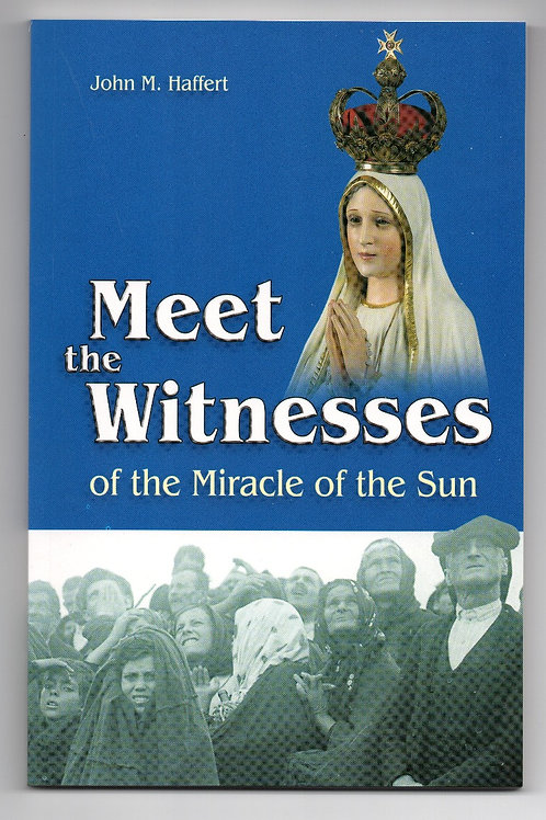 Meet the Witnesses of the Miracle of the Sun