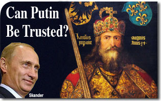 """Can Putin Be Trusted? Is He Christendom's New """"Champion""""?"""