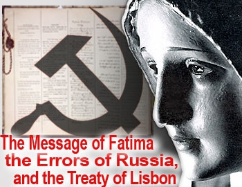 The Message of Fatima, the Errors of Russia and the Treaty of Lisbon