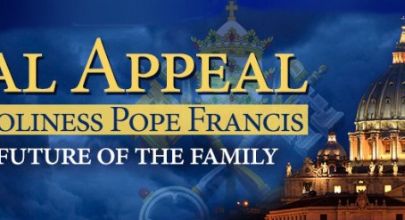 Sign the Filial Appeal to His Holiness Pope Francis – Defend the Family