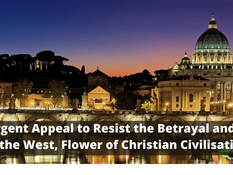 An Urgent Appeal to Resist the Betrayal and Ruin of the West, Flower of Christian Civilisation