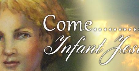 Come Infant Jesus!