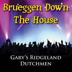 Brueggen Down The House