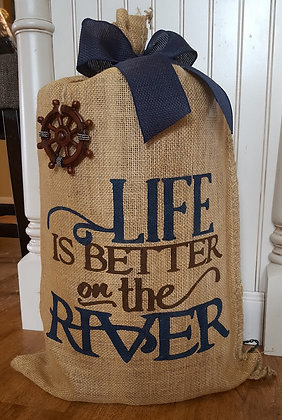 """Life is Better on the River"""