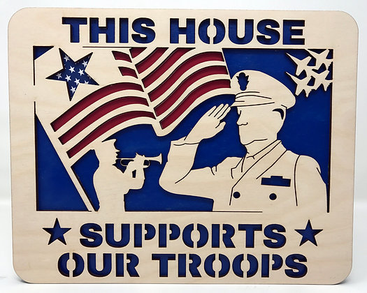 This House Supports Our Troops Plaque