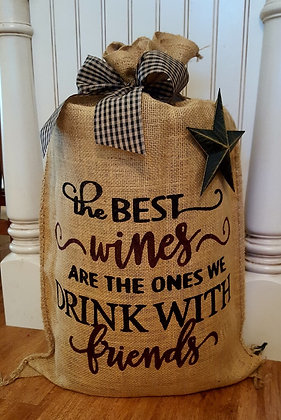 """""""The Best Wines are the ones we drink with Friends"""""""