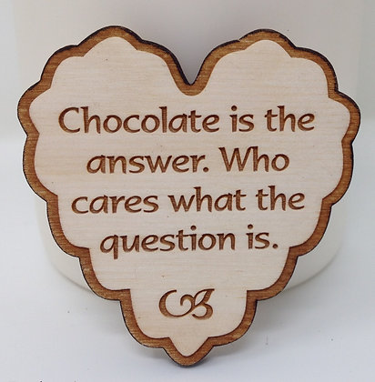 Ruffled Heart Sayings - Chocolate is the Answer...