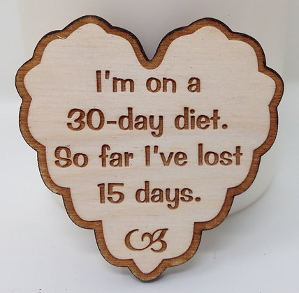 Ruffled Heart Sayings - I'm on a 30 day Diet...