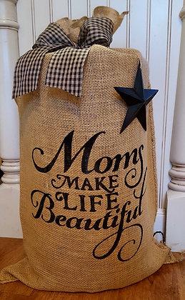 """Moms Make Life Beautiful"""