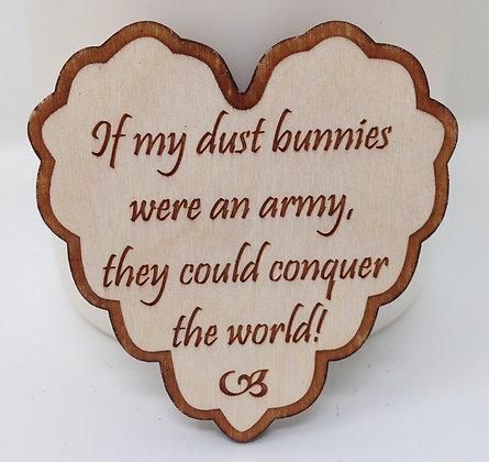 Ruffled Heart Sayings - If My Dust Bunnies were an Army....