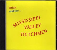 Brian and the Mississippi Valley Dutchmen