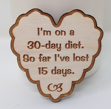 Ruffled Heart Sayings - I'm on a 30 day Diet....
