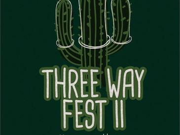 Three Way Fest.