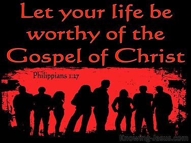 Philippians 1-27 Let  Your Life Be Worth