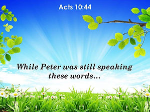 acts_10_44_peter_was_still_speaking_thes