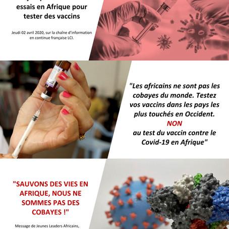 Non au test du vaccin Covid-19 en Afrique, les africains ne sont pas des cobayes