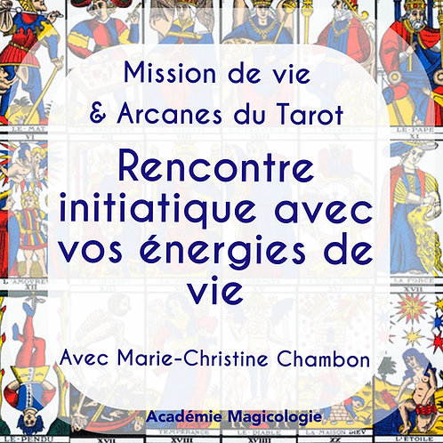 Mission de vie & Tarot: Rencontre initiatique avec vos énergies de vi