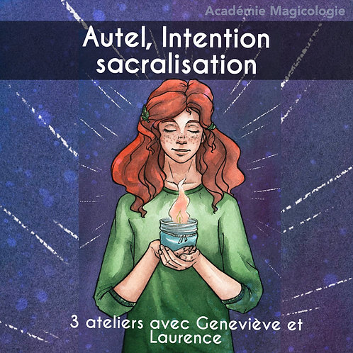 Autel, intention et sacralisation du 13 au 27 juin