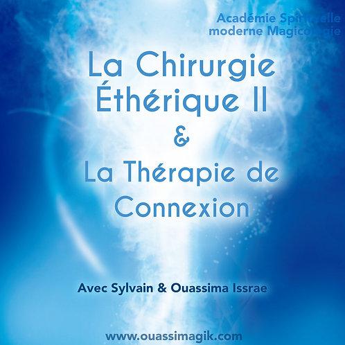 La Chirurgie Éthérique II &La Thérapie de Connexion